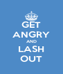 GET ANGRY AND LASH OUT - Personalised Poster A4 size