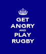 GET ANGRY AND PLAY RUGBY - Personalised Poster A4 size
