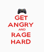 GET  ANGRY  AND RAGE  HARD  - Personalised Poster A4 size