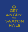 GET ANGRY AND   SAXTON   HALE - Personalised Poster A4 size
