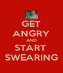 GET ANGRY AND START  SWEARING - Personalised Poster A4 size