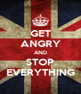 GET ANGRY AND STOP EVERYTHING - Personalised Poster A4 size