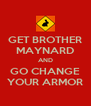GET BROTHER MAYNARD AND GO CHANGE YOUR ARMOR - Personalised Poster A4 size