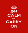 get CALM AND CARRY ON - Personalised Poster A4 size