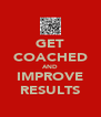 GET COACHED AND IMPROVE RESULTS - Personalised Poster A4 size