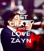 GET  CRAZY AND  LOVE  ZAYN  - Personalised Poster A4 size