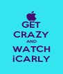 GET CRAZY AND WATCH iCARLY - Personalised Poster A4 size