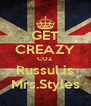 GET CREAZY COZ Russul is Mrs.Styles - Personalised Poster A4 size