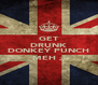 GET DRUNK AND DONKEY PUNCH MEH ;) - Personalised Poster A4 size