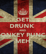 GET DRUNK  AND DONKEY PUNCH MEH - Personalised Poster A4 size