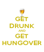 GET DRUNK AND GET HUNGOVER - Personalised Poster A4 size