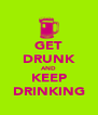 GET DRUNK AND KEEP DRINKING - Personalised Poster A4 size