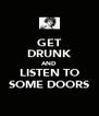 GET DRUNK AND LISTEN TO SOME DOORS - Personalised Poster A4 size