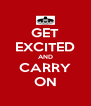 GET EXCITED AND CARRY ON - Personalised Poster A4 size