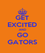 GET EXCITED AND GO GATORS - Personalised Poster A4 size