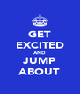 GET EXCITED AND JUMP ABOUT - Personalised Poster A4 size