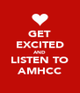 GET EXCITED AND LISTEN TO AMHCC - Personalised Poster A4 size