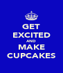 GET EXCITED AND MAKE CUPCAKES - Personalised Poster A4 size