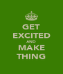 GET EXCITED AND MAKE THING - Personalised Poster A4 size
