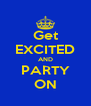 Get EXCITED AND PARTY ON - Personalised Poster A4 size