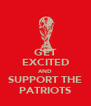 GET EXCITED AND SUPPORT THE PATRIOTS - Personalised Poster A4 size