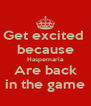Get excited  because Haspemaria Are back in the game - Personalised Poster A4 size