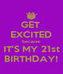 GET  EXCITED because IT'S MY 21st BIRTHDAY! - Personalised Poster A4 size