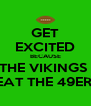 GET EXCITED BECAUSE THE VIKINGS  BEAT THE 49ERS! - Personalised Poster A4 size
