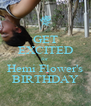 GET EXCITED for  Hemi Flower's BIRTHDAY - Personalised Poster A4 size