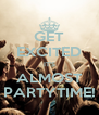 GET EXCITED IT'S ALMOST PARTYTIME! - Personalised Poster A4 size