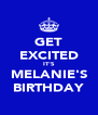 GET EXCITED IT'S MELANIE'S BIRTHDAY - Personalised Poster A4 size