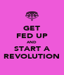 GET FED UP AND START A REVOLUTION - Personalised Poster A4 size