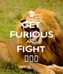 GET FURIOUS AND FIGHT ففف - Personalised Poster A4 size