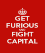 GET FURIOUS AND FIGHT CAPITAL - Personalised Poster A4 size