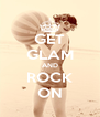 GET GLAM AND ROCK ON - Personalised Poster A4 size