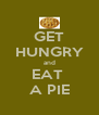 GET HUNGRY and EAT  A PIE - Personalised Poster A4 size