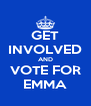 GET INVOLVED AND VOTE FOR EMMA - Personalised Poster A4 size