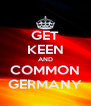 GET KEEN AND COMMON GERMANY - Personalised Poster A4 size