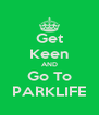 Get Keen AND Go To PARKLIFE - Personalised Poster A4 size