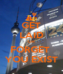 GET LAID OR FORGET  YOU EXIST - Personalised Poster A4 size