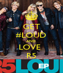 GET #LOUD AND LOVE  R5 - Personalised Poster A4 size