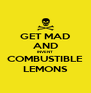 GET MAD AND INVENT COMBUSTIBLE LEMONS - Personalised Poster A4 size