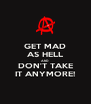 GET MAD AS HELL AND DON'T TAKE IT ANYMORE! - Personalised Poster A4 size