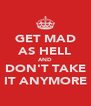 GET MAD AS HELL AND DON'T TAKE IT ANYMORE - Personalised Poster A4 size