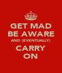 GET MAD BE AWARE AND (EVENTUALLY) CARRY ON - Personalised Poster A4 size