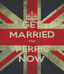 GET MARRIED TO PERRIE NOW - Personalised Poster A4 size