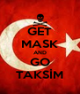 GET MASK AND GO TAKSİM - Personalised Poster A4 size