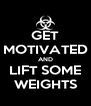 GET MOTIVATED AND LIFT SOME WEIGHTS - Personalised Poster A4 size
