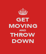 GET MOVING AND THROW DOWN - Personalised Poster A4 size