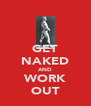GET NAKED AND WORK OUT - Personalised Poster A4 size
